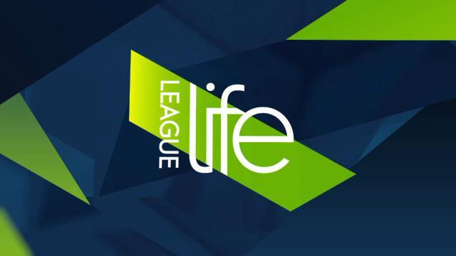 League Life (26/4/17)